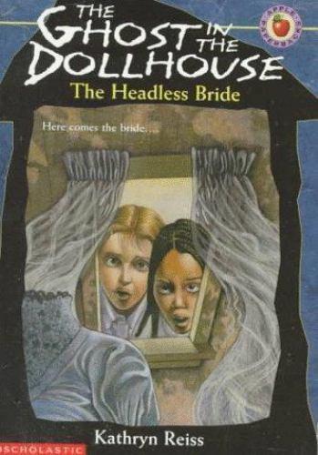 The Headless Bride by Kathryn Reiss