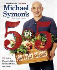 Michael Symon's 5 in 5 for Every Season : 165 Quick Dinners, Sides, Holiday Dishes, and More by Michael Symon and Douglas Trattner (2015, Paperback)