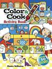 Color & Cook Activity Book: With 50 Stickers! by Monica Wellington (Paperback, 2012)
