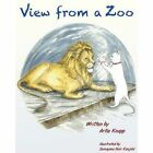 View from a Zoo by Artie Knapp (Paperback / softback, 2013)