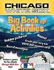Chicago White Sox: The Big Book of Activities by Peg Connery-Boyd (Paperback / softback, 2016)