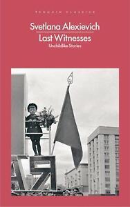 Last-Witnesses-Unchildlike-Stories-by-Svetlana-Alexievich
