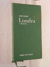LONDRA E DINTORNI TCI Guida d Europa 1968 Viaggi Turismo Itinerari Automobilismo
