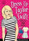 Dress Up Taylor Swift: 100% Unofficial by Michael O'Mara Books Ltd (Paperback, 2015)