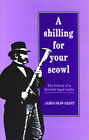 A Shilling for Your Scowl: The History of a Scottish Legal Mafia by James Shaw Grant (Paperback, 1998)