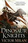 The Dinosaur Knights by Victor Milaan (Hardback, 2016)