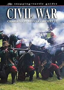 The Civil War: Charles I and Oliver Cromwell (Snapping Turtle Guides), Guy, John