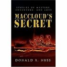Maccloud's Secret Stories of Mystery Adventure and Love 9780595686834
