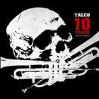 10 Years-Live In Iruna von Talco (2014)