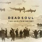 The Sheltering Sky * by Dead Soul (CD, Oct-2015, Century Media (USA))