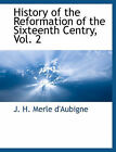 History of the Reformation of the Sixteenth Centry, Vol. 2 by BCR (Bibliographical Center for Research) (Paperback / softback, 2010)
