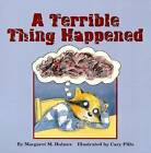 A Terrible Thing Happened by Margaret M. Holmes (Paperback, 2000)