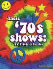 Those '70s Shows: TV Trivia & Puzzles by Andrew E. Stoner (Paperback, 2010)