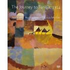 The Journey to Tunisia, 1914: Paul Klee, August Macke, Louis Moilliet by Hatje Cantz (Hardback, 2014)