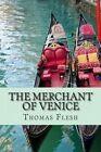 The Merchant of Venice: The Novel (Shakespeare's Classic Play Retold as a Novel) by Thomas Flesh (Paperback / softback, 2013)