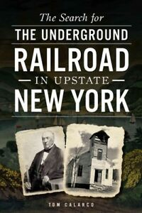 Search-for-The-Underground-Railroad-in-Upstate-New-York-Paperback-by-Calarco