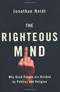 The Righteous Mind: Why Good People are Divided by Politics and Religion-Jonath