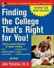 Finding the College That's Right for You! by John Palladino (Paperback, 2004)