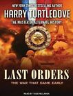 Last Orders: The War That Came Early by Harry Turtledove (CD-Audio, 2014)