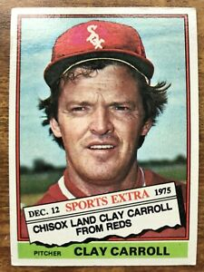 Details About 1976 Topps Traded Baseball Card 211t Clay Carroll Chicago White Sox Exex