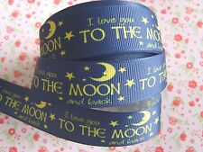 1 M X I LOVE YOU to the Moon E Indietro GROS Grain Nastro Craft Torta Fiocco per capelli 25mm