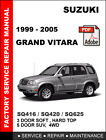 SUZUKI GRAND VITARA 1999 - 2005 ULTIMATE FACTORY OEM SERVICE REPAIR FSM MANUAL