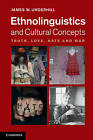 Ethnolinguistics and Cultural Concepts: Truth, Love, Hate and War by James W. Underhill (Hardback, 2012)