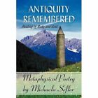 Antiquity Remembered Healing of Body and Soul Paperback – 17 Feb 2010