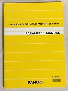 fanuc ac spindle motor alpha series parameter manual b 65160e 02 ebay rh ebay com Fanuc Spindle Nose Fanuc Spindle Drive