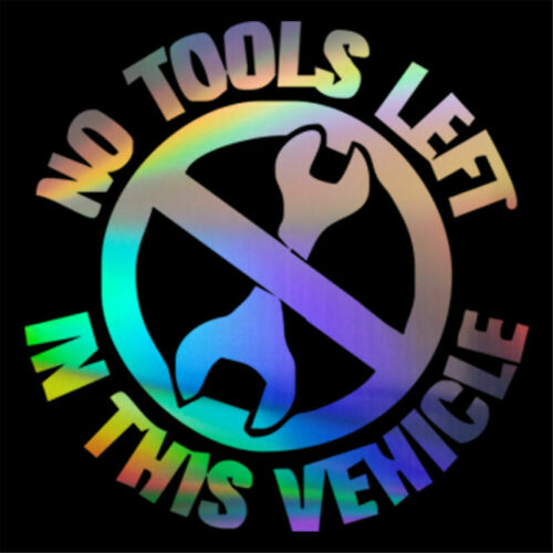 NO TOOLS LEFT IN THIS VEHICLE Funny Car Window Bumper Auto Vinyl Decal Sticker