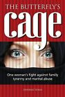 The Butterfly's Cage: One Woman's Fight Against Family Tyranny and Marital Abuse by Shahnaz Khari (Paperback, 2011)