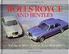 Rolls-Royce and Bentley: v. 4: Silver Spirit to Azure, 1980-98 by Graham Robson (Hardback, 1999)
