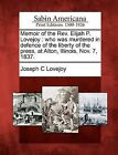 Memoir of the REV. Elijah P. Lovejoy: Who Was Murdered in Defence of the Liberty of the Press, at Alton, Illinois, Nov. 7, 1837. by Joseph C Lovejoy (Paperback / softback, 2012)