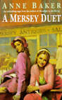 A Mersey Duet: A Moving Saga of Love, Tragedy and Powerful Family Ties by Anne Baker (Paperback, 1997)