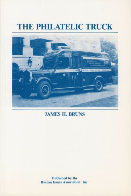 The Philatelic Truck, by James H. Bruns, NEW