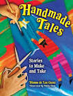 Handmade Tales: Stories to Make and Take by Dianne de Las Casas (Paperback, 2007)
