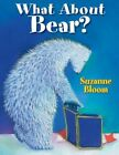 What about Bear? by Suzanne Bloom (Paperback / softback, 2012)