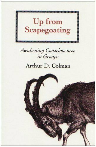 Up From Scapegoating  Awakening Consciousness in Groups  Syracuse Stu
