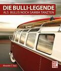 Die Bulli-Legende von Alexander F. Storz (2016, Gebundene Ausgabe)