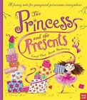 The Princess and the Presents by Caryl Hart (Hardback, 2014)