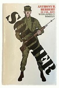 Anthony Herbert: Soldier HARDCOVER BOOK CLUB EDITION - NICE COPY