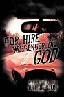 For Hire, Messenger of God by Burton Art Burton (Hardback, 2010)