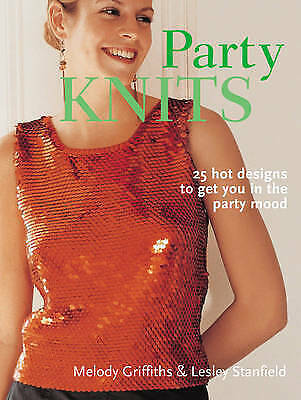 (Good)-Party Knits: 25 Hot Designs for Get You in the Party Mood: 24 Hot Designs