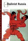 Heinemann Advanced History: Stalinist Russia by Steve Phillips (Paperback, 2000)