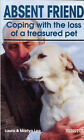 Absent Friend: Coping with the Loss of a Treasured Pet by Martyn Lee, Laura Lee (Paperback, 1992)
