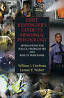 First Responder's Guide to Abnormal Psychology: Applications for Police, Firefighters and Rescue Personnel by William I. Dorfman, Lenore E. A. Walker (Paperback, 2007)