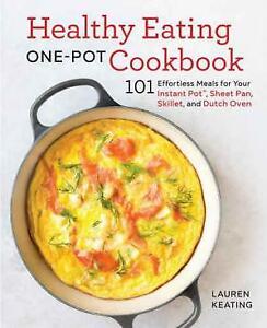 Healthy Eating One-Pot Cookbook: 101 Effortless Meals ę-þ00-ƙ