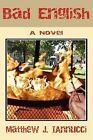 Bad English by Matthew Iannucci (Paperback / softback, 2009)