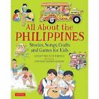 All About the Philippines: Stories, Songs, Crafts and Games for Kids by Corazon Dandan-Albano, Gidget Roceles Jimenez (Hardback, 2017)