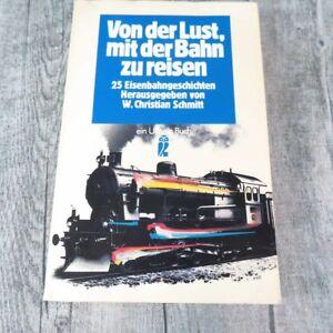 Von-der-Lust-mit-der-Bahn-zu-reisen-W-Christian-Schmitt-A13